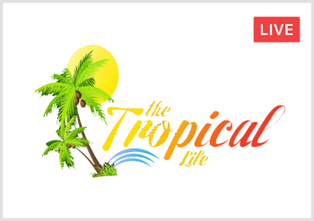 The Tropical Life